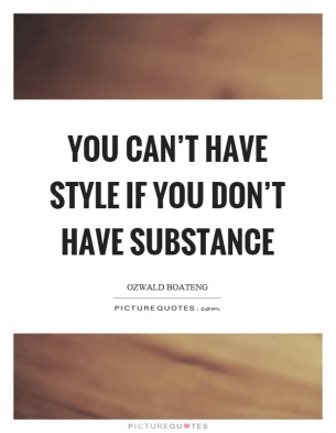 you-cant-have-style-if-you-dont-have-substance-quote-1